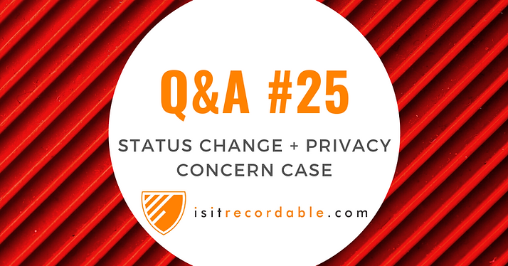Status Change to Not Work-Related and Privacy Case