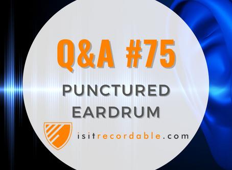 Q75 - Punctured Ear Drum