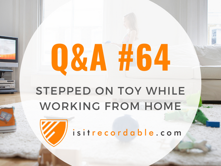 Q64 - Stepped on Toy Working From Home