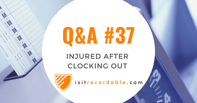Injured After Clocking Out