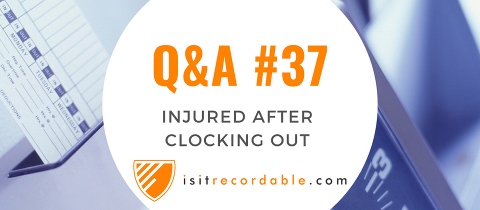 Q37 - Injured After Clocking Out