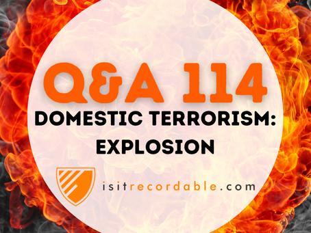 Q114 - Domestic Terrorism: Explosion