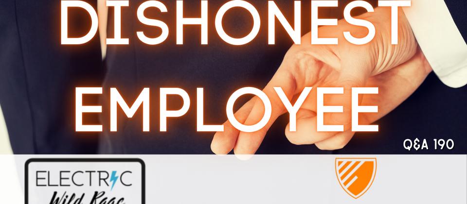 Q190 - Dishonest Employee