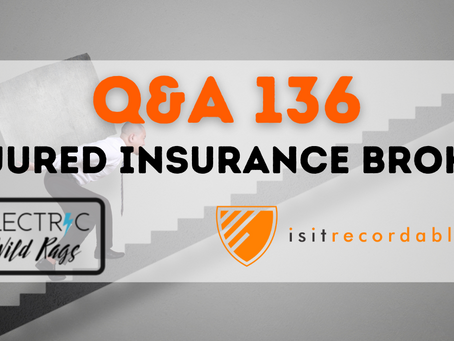 Q136 - Injured Insurance Broker