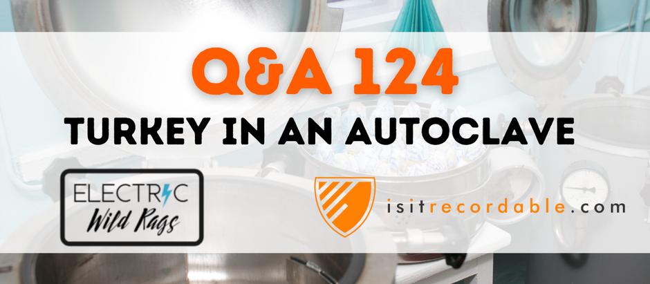 Q124 - Turkey in an Autoclave