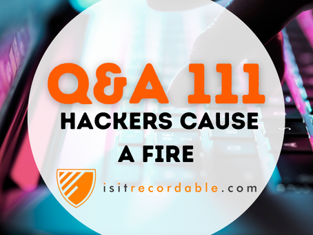 Q111 - Hackers Cause a Fire