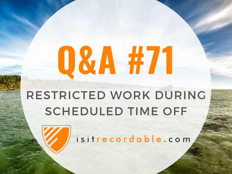 Q71 - Restricted Work During Scheduled Time Off