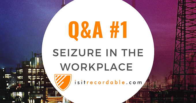 Seizure in the Workplace