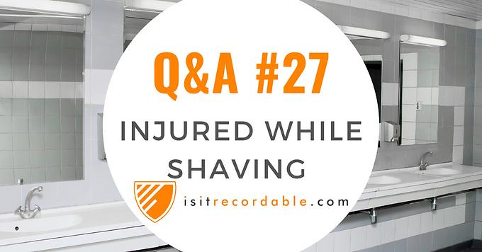 Injured While Shaving at Work