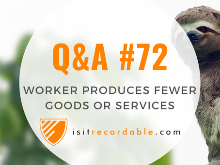 Q72 - Worker Produces Fewer Goods or Services