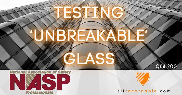 Testing Unbreakable Glass