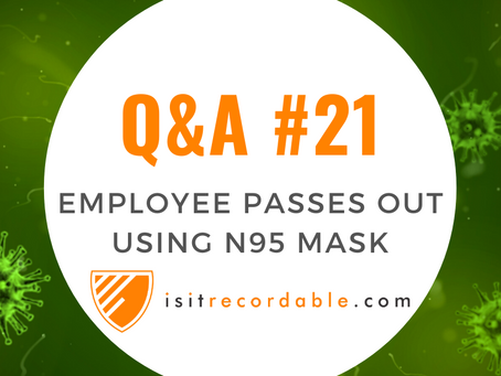 Q21 - Employee Loses Consciousness While Voluntarily Using an N95 Respirator at Work