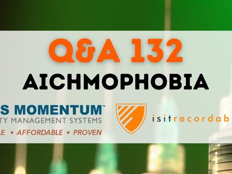 Q132 - Aichmophobia