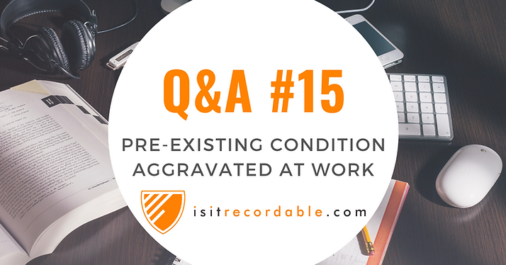 Pre-existing Condition Aggravated by Job Duties