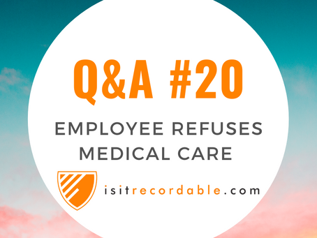 Q20 - Employee Refuses Medical Care