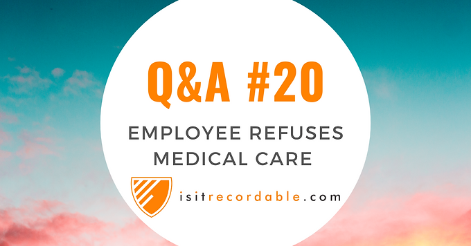 Employee Refuses Medical Care