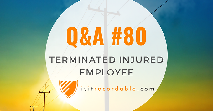 Terminated Injured Employee