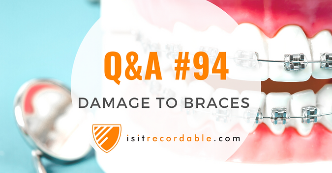 Damage to Braces