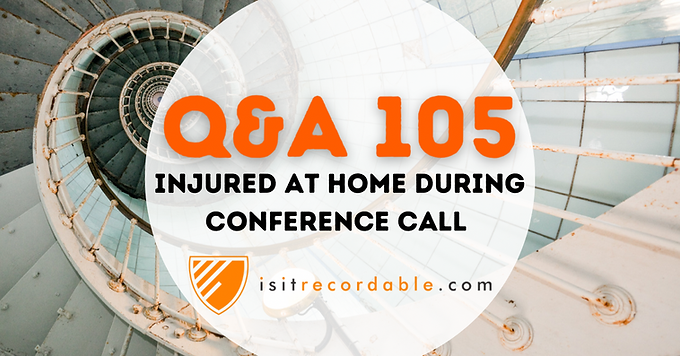 Injured at Home During Conference Call