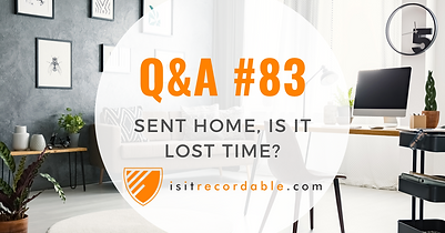 Sent Home, is it Lost Time?