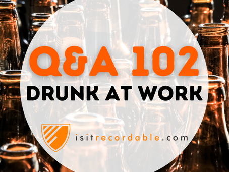 Q102 - Drunk at Work