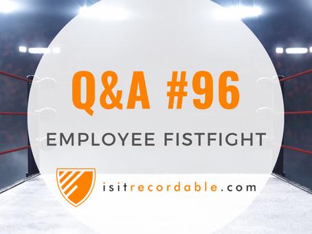 Q96 - Employee Fistfight