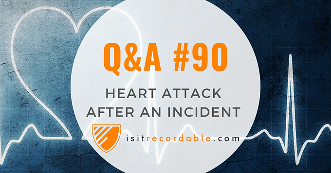 Heart Attack After an Incident
