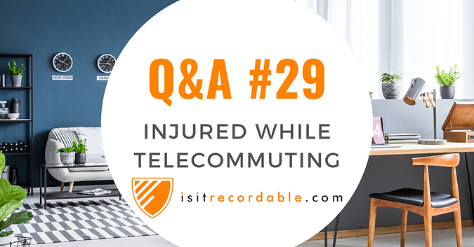 Injured While Working at Home (Telecommuting)