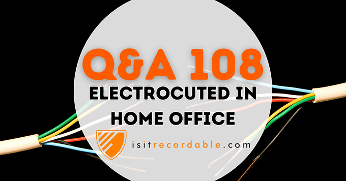 Electrocuted in Home Office
