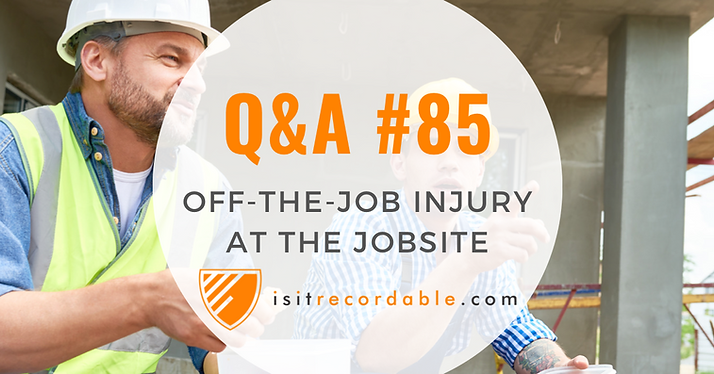 Off-the-Job Injury at the Jobsite