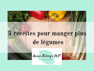 5 recettes pour manger plus de légumes