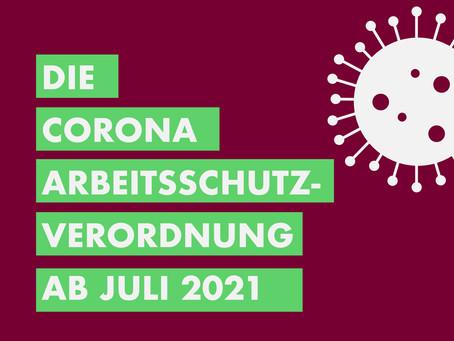 Die Corona Arbeitsschutzverordnung ab Juli 2021