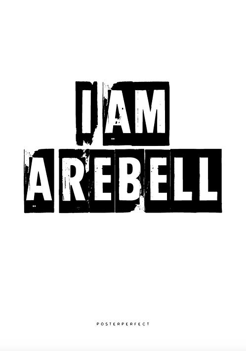 Affisch - I am a Rebell
