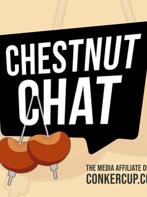 THE CHESTNUT CHAT PODCAST FINALLY DROPS