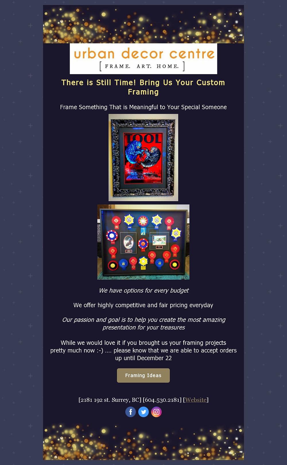 Bring us your custom framing. Up until Dec 22.