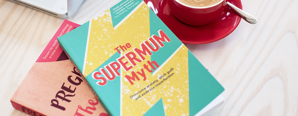 The Supermum Myth: overcome anxiety, ditch guilt and embrace imperfection