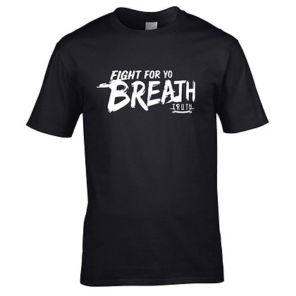 Fight For Yo Breath - Official Shirt (Unisex)