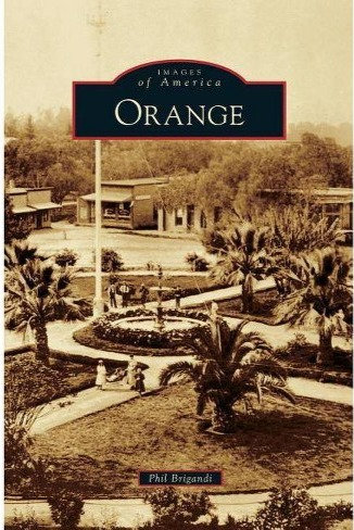 Images of America: Orange by Phil Brigandi