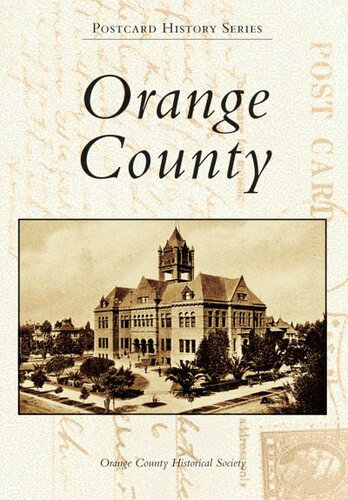 Orange County Postcards By the Orange County Historical Society