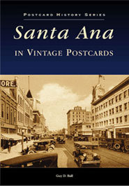 Santa Ana in Vintage Postcards By Guy Ball
