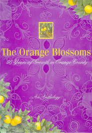 Orange Blossoms: 50 Years of Growth in Orange County By John Sorenson