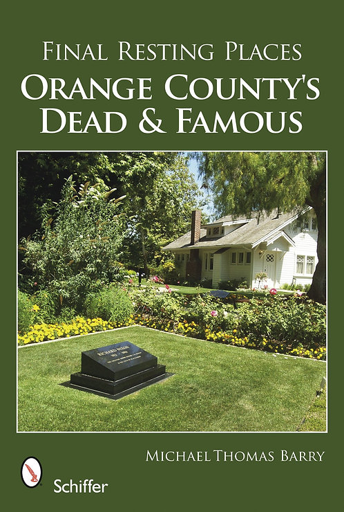 Orange County Dead and Famous By Mike Barry