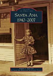 Santa Ana: 1940-2007 By Roberta Reed