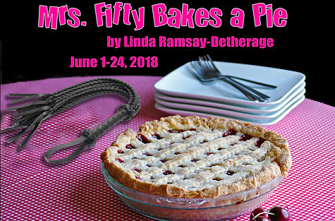 Mrs. Fifty Bakes a Pie - a new play by Linda Ramsay-Dethre