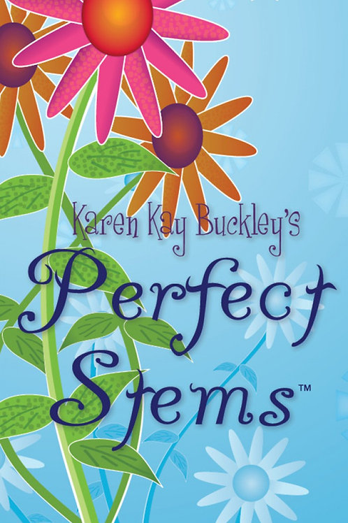 Karen Kay Buckley New Perfect Stems