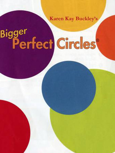 Perfect Bigger Circles By Karen Kay Buckley