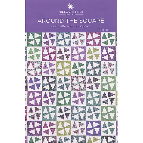 Missouri Star Around The Square Quilt Pattern