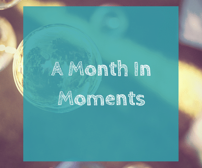 A Month in Moments - November '19 Edition