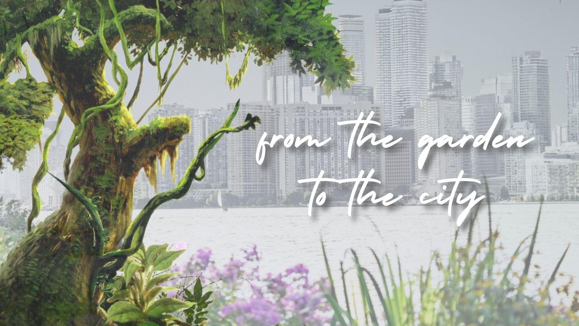 Garden to the City