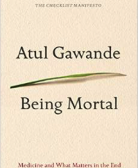 Being Mortal: New Book Highlights End of Life Challenges, Opportunities